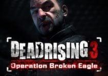Dead Rising 3 : Operation Broken Eagle (trailer)